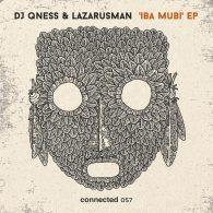 DJ Qness, Lazarusman - Iba Mubi EP [Connected Frontline]