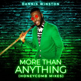 Dannis Winston - More Than Anything [Honeycomb Music]
