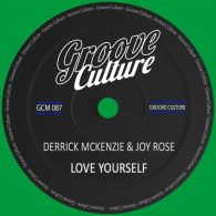 Derrick McKenzie, Joy Rose - Love Yourself [Groove Culture]