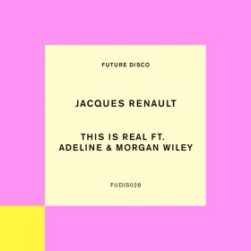 Jacques Renault - This is Real [Future Disco]