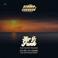 Man Go Funk & Paul SAX Moutarde - It's OK, It's Alright [City Soul Recordings]