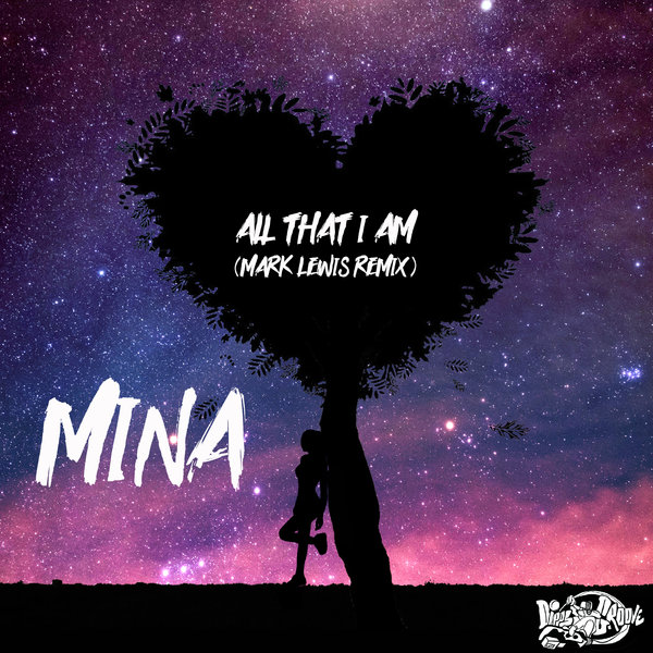 Mina - All That I Am (Mark Lewis Remix) [Dipps Groove]