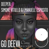 Simone Vitullo & Emanuele Esposito - Deeper [Go Deeva Records]