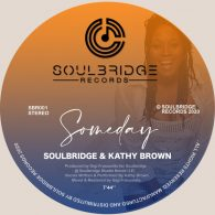 Soulbridge, Kathy Brown - Someday [Soulbridge Records]