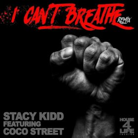 Stacy Kidd, Coco Street - I Can't Breathe Remix [House 4 Life]