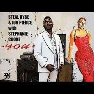 Steal Vybe & Jon Pierce, Stephanie Cooke - You [Steal Vybe]
