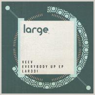 Veev - Everybody Up EP [Large Music]