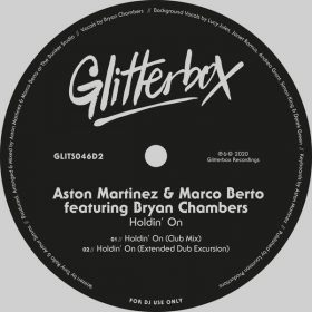 Aston Martinez & Marco Berto feat. Bryan Chambers - Holdin' On [Glitterbox Recordings]
