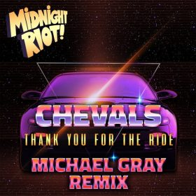 Chevals - Thank You for the Ride [Midnight Riot]