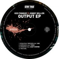 Kid Fonque and Jonny Miller - Output EP [Stay True Sounds]