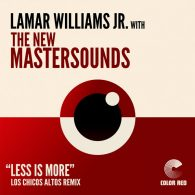 Lamar Williams Jr. & the New Mastersounds - Less Is More (Los Chicos Altos Remix) [Color Red]