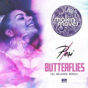 Peri X - Butterflies (DJ Beloved Remix) [Makin Moves]