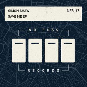 Simon Shaw - Save Me EP [No Fuss Records]