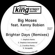 Big Moses feat. Kenny Bobien - Brighter Days (Remixes) [King Street Sounds]
