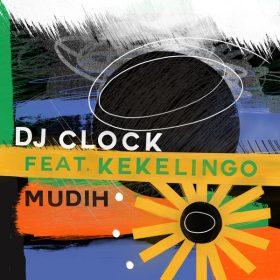DJ Clock feat. Kekelingo - Mudih [Get Physical]