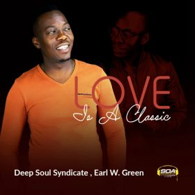 Deep Soul Syndicate, Earl W. Green - Love is A Classic [Sounds Of Ali]