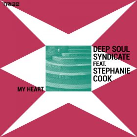 Deep Soul Syndicate, Stephanie Cooke - My Heart [Tribe Records]