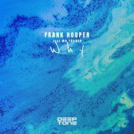 Frank Hooper - Why [Deeptone Recordings]