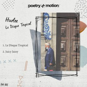 Hurlee - Le Disque Tropical [Poetry in Motion]
