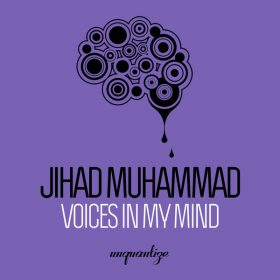 Jihad Muhammad - Voices In My Mind [unquantize]