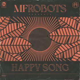 MF Robots - Happy Song - Remixes [BBE]