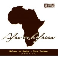 Malumz on Decks - Taba Tsa Hao (Afro Remixes) [OwnIt Music]
