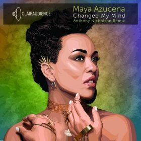 Maya Azucena - Changed My Mind [Clairaudience]