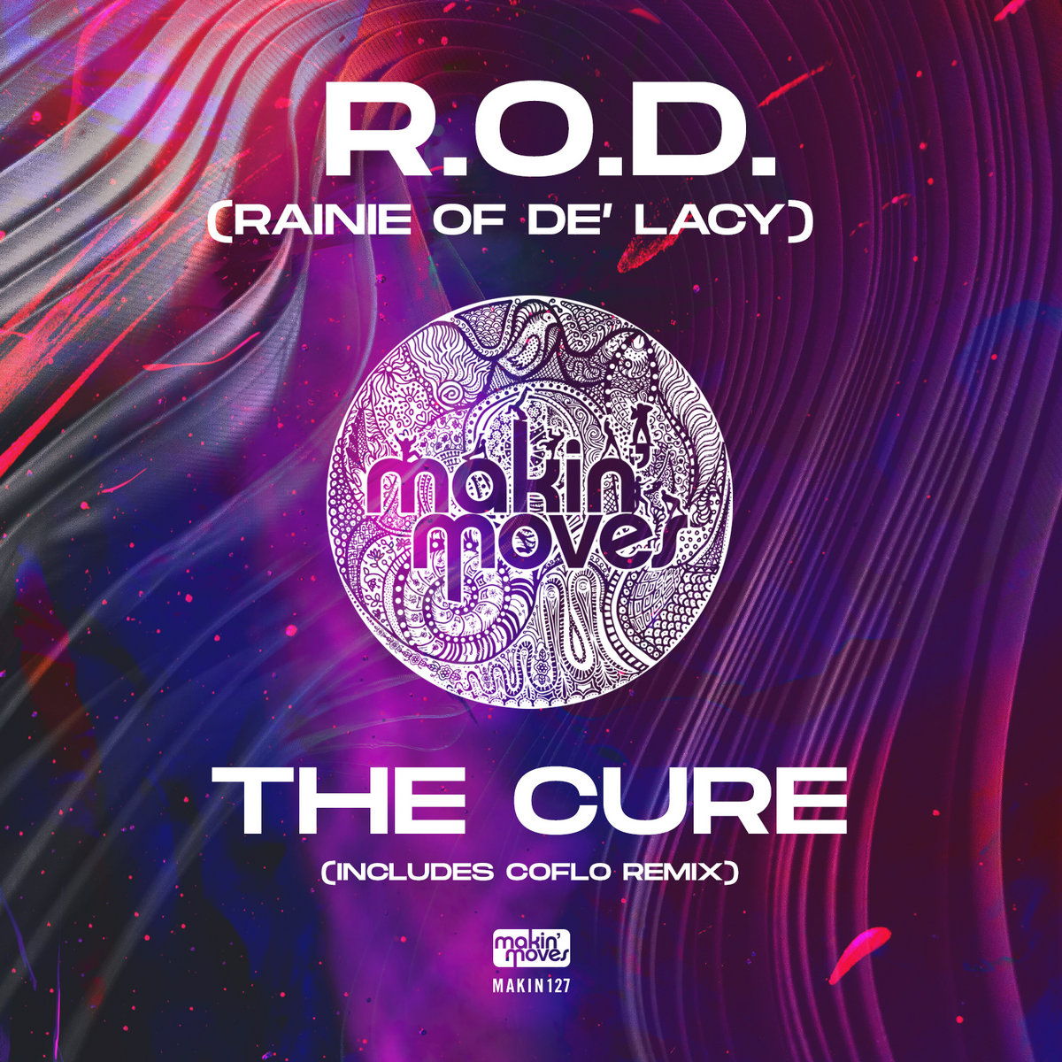 R.O.D (Rainie x De' Lacy) - The Cure (including Coflo Remix) [Makin Moves]