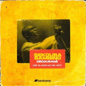 Sekouba Bambino - Découragé (Cee ElAssaad Re-edit) [bandcamp]