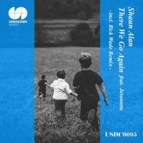 Shaun Alan, Javonntte - There We Go Again [UNKNOWN season]