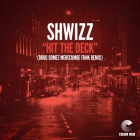Shwizz - Hit The Deck (Doug Gomez Merecumbe Funk Remix) [Color Red]