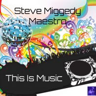 Steve Miggedy Maestro - This Is Music [Miggedy Entertainment]