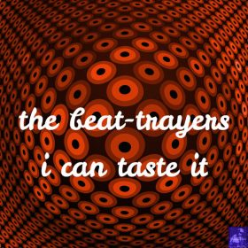 The Beat-Trayers - I Can Taste It [Miggedy Entertainment]