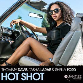 Thommy Davis, Tasha LaRae, Sheila Ford - Hot Shot [Quantize Recordings]