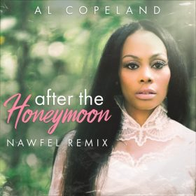 Al Copeland - After The Honeymoon (Nawfel Remix) [Al Copeland Music]