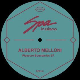 Alberto Melloni - Pleasure Boundaries EP [Spa In Disco]