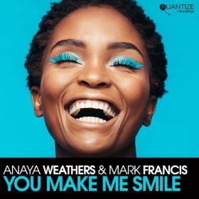 Anaya Weathers, Mark Francis - You Make Me Smile [Quantize Recordings]