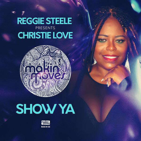 Christie Love, Reggie Steele - Show Ya [Makin Moves]
