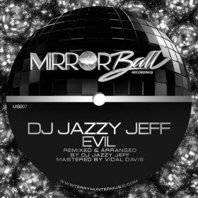 DJ Jazzy Jeff - Evil [Mirror Ball Recordings]