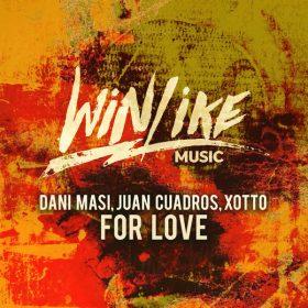 Dani Masi, Juan Cuadros, Xotto - For Love [WINLIKE Music]