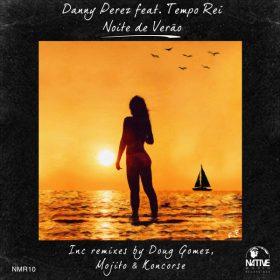 Danny Perez, Tempo Rei - Noite de Verao [Native Music Recordings]