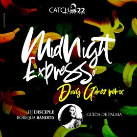 Dj Disciple, Guida De Palma, Boriqua Bandits - Midnight Expresso (Doug Gomez Remixes) [Catch 22]