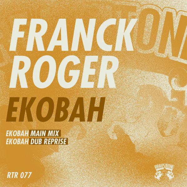Franck Roger - Ekobah [Real Tone Records]