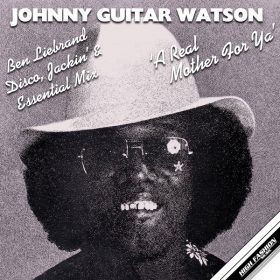 Johnny Guitar Watson - A Real Mother For Ya [High Fashion Music]