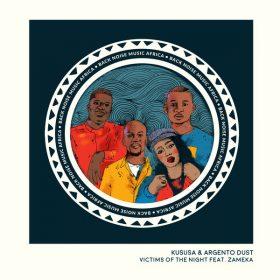 Kususa & Argento Dust feat. Zameka - Victims Of The Night [Back Noise Music Africa]