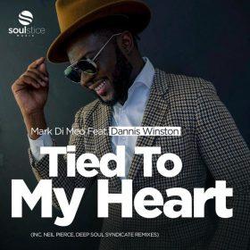 Mark Di Meo, Dannis Winston - Tied To My Heart (inc. Neil Pierce, Deep Soul Syndicate Remixes) [Soulstice Music]