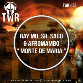 Ray MD & Sr. Saco & AfroMambo - MONTE DE MARIA [The Warrior Recordings]