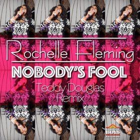 Rochelle Fleming - Nobody's Fool (Remix) [Basement Boys]