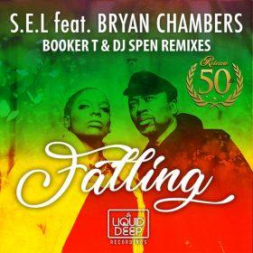 S.e.l, Bryan Chambers - Falling (Booker T & DJ Spen Remixes) [Liquid Deep]