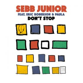 Sebb Junior, Eric Roberson, Paula - Don't Stop [Reel People Music]
